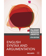 English Syntax and Argumentation(Palgrave Modern Linguistics)(4th Edition)